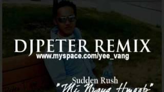 DJPeter-Sudden Rush - Mi Nraug Hmoob (PeterRemix)