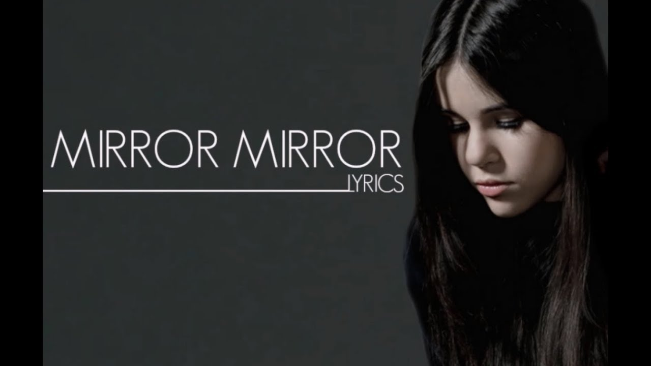 Mirror mirror lyrics youtube for Mirror mirror lyrics