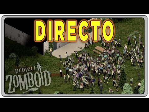 PROJECT ZOMBOID (Build 37.3) #04 DIRECTO | Gameplay Español