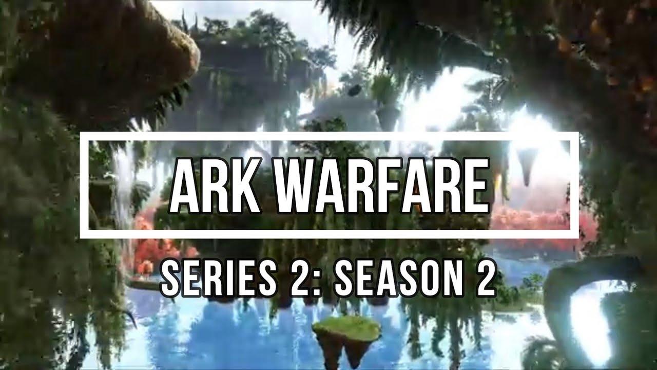 ArkWarfare: Series 2, Season 2