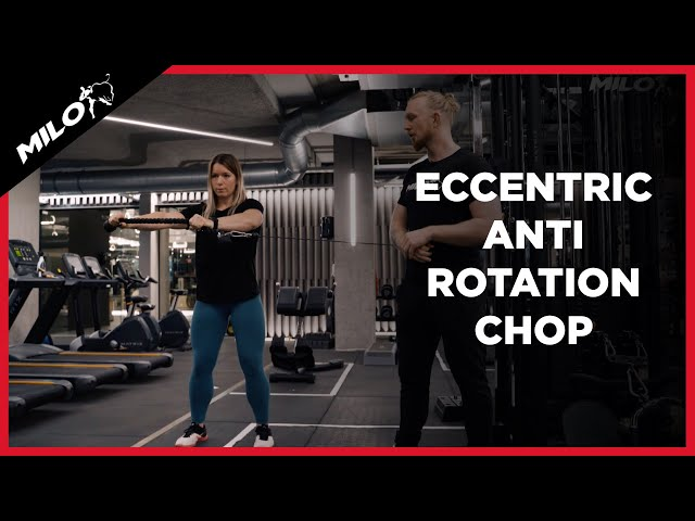 Eccentric Anti Rotation Chop