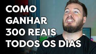 COMO GANHAR R$ 300 TODOS OS DIAS SEM PRECISAR TRABALHAR! thumbnail