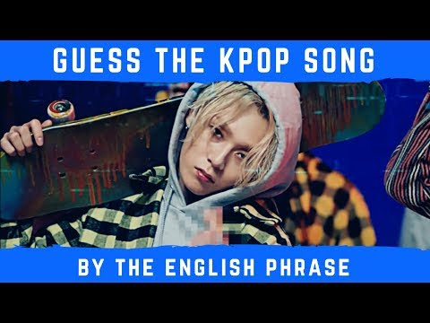 GUESS THE KPOP SONG BY THE ENGLISH PHRASE