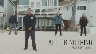 Rebelution feat. Busy Signal - All or Nothing (Official Music Video)