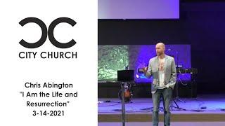 Chris Abington I City Church  I 3-14-21