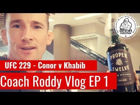 UFC 229 Conor v Khabib - Coach Roddy Vlog Episode 1