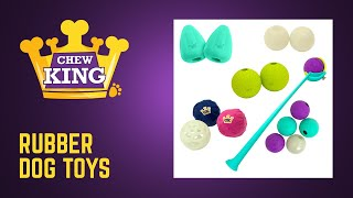 Chew King Rubber Dog Toys