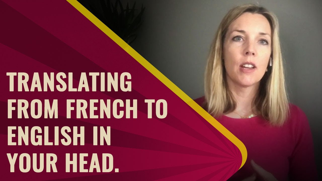 How to stop translating in your head from your own language to English!