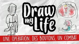 UNE OPERATION,  DES BOUTONS, UN COMBAT - Draw My Life - Jeel
