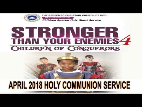 RCCG April 2018 HOLY COMMUNION SERVICE