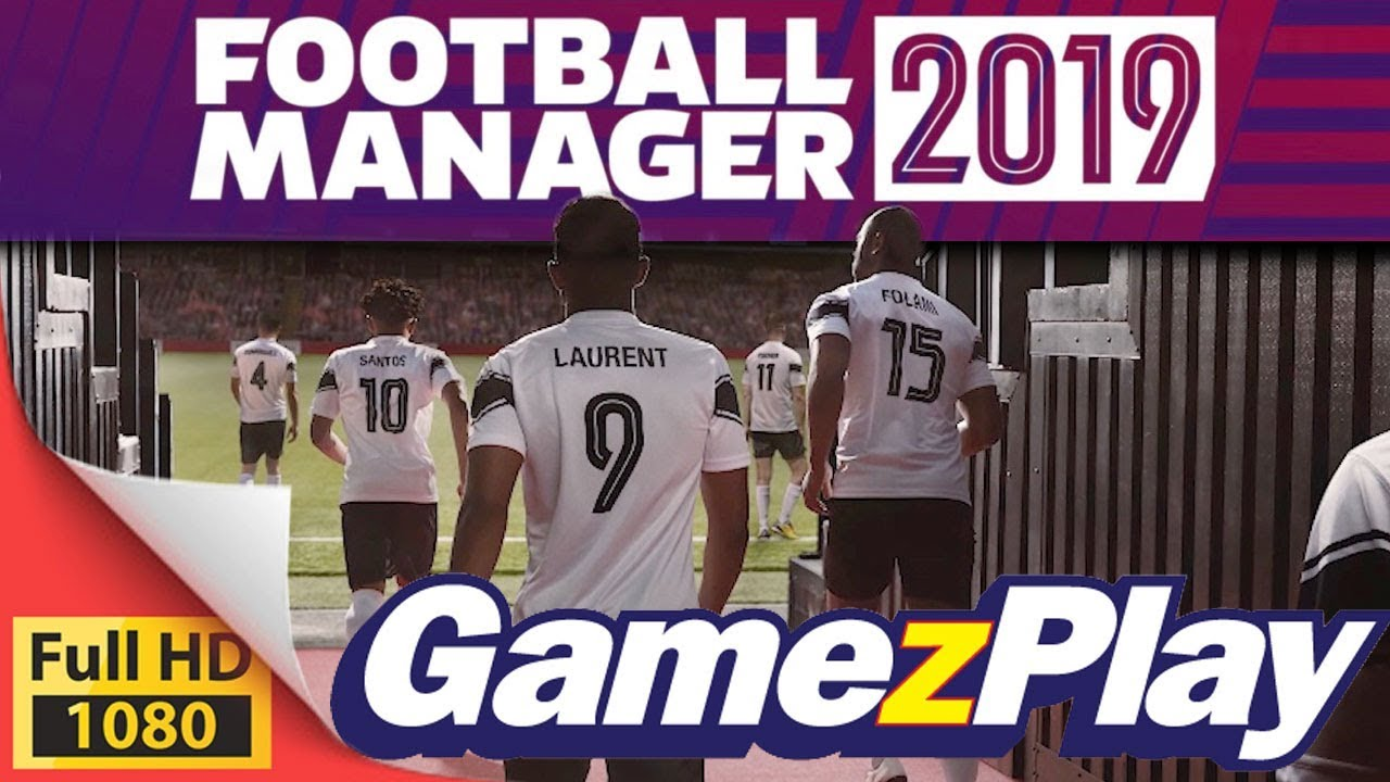 First Look Football Manager 2019 Pc Mac
