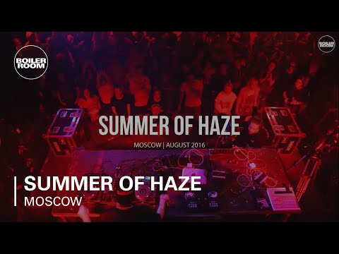 Summer of Haze Boiler Room Moscow DJ Set