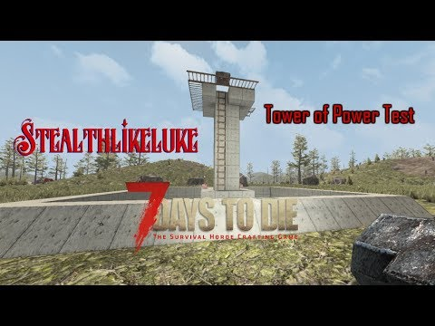 7 Days to Die S1E21-Testing the Tower of Power