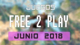 Juegos FREE-TO-PLAY JUNIO 2018 - Nuevos lanzamientos