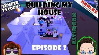 Roblox - Lumber Tycoon 2 - Building The Bathroom. :D Episode 2