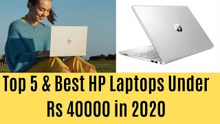 Top 5 Best HP Laptops Under Rs 40000 in India 2020