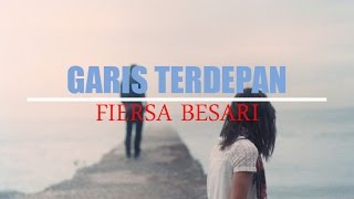 Garis Terdepan - Fiersa Besari (Unofficial Video Lyrics)