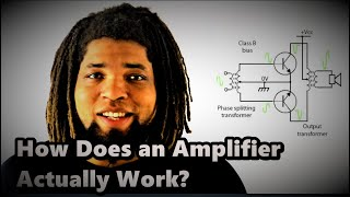 How Does an Amplifier Actually Work?