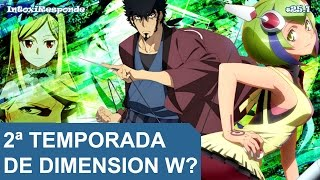 Chance de 2ª temporada de Dimension W (Season 2)| IntoxiResponde #25.1