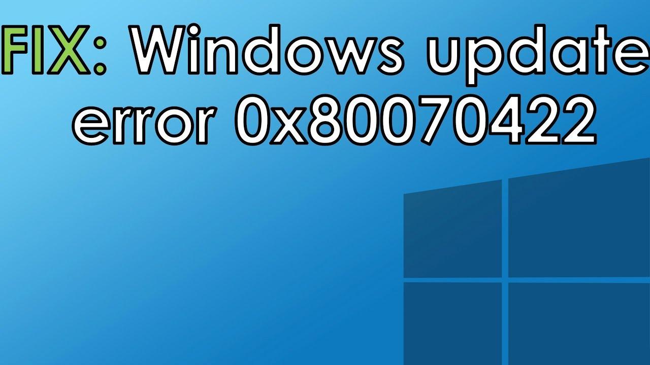 Fix Windows Update Error 0x80070422 Youtube