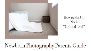 No.2 Setting up for newborn photo shoot at home, ground level
