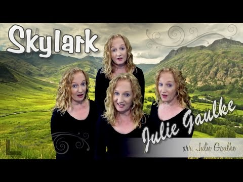 Skylark original SSAA a cappella by Julie Gaulke