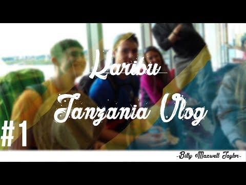 Tanzania Vlog ~ Karibu #1