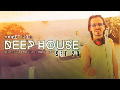 AHMET KILIC - DEEP HOUSE SET 20