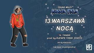 YOUNG MULTI ft. TXNSHI - Warszawa nocą (prod. elevate today & Shaypz)