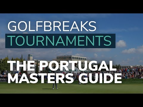 Video Guide - The Portugal Masters - Golfbreaks.com