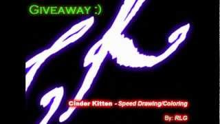 Cinder Kitten Giveaway - Speed Drawing/Coloring