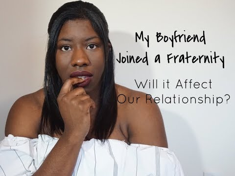 My Boyfriend Joined A Fraternity | Will It Affect Our Relationship? | KelsTells