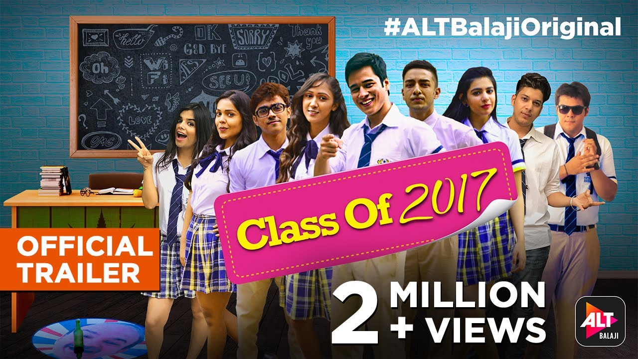 Download Class Of 2017 | Official Trailer (HD) | Streaming Now | #ALTBalajiOriginal