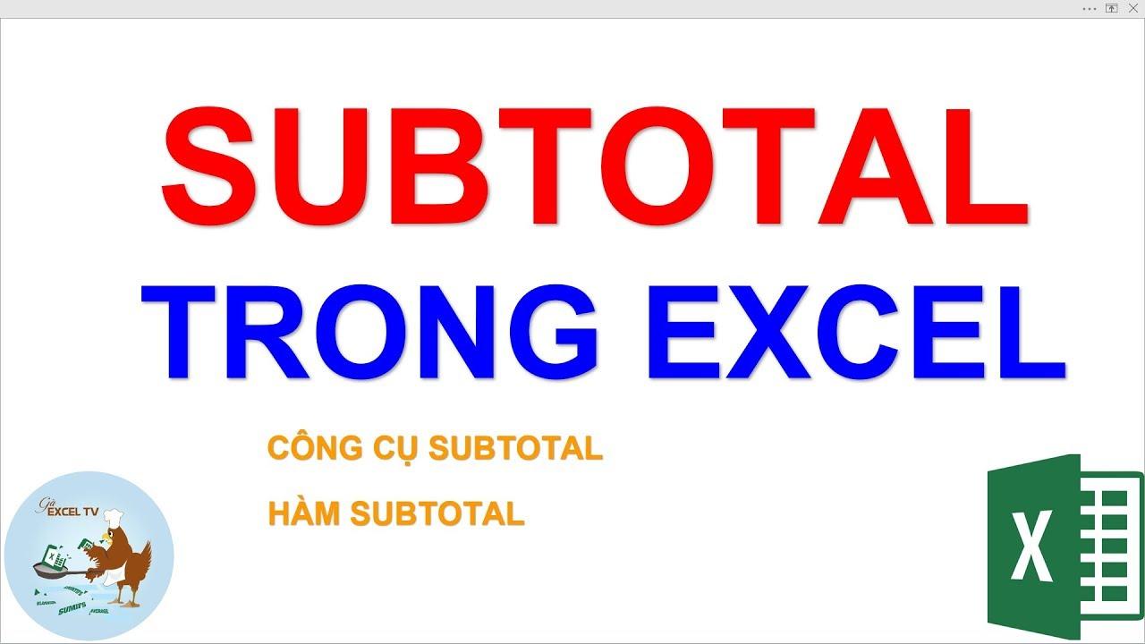 Subtotal trong Excel | Công cụ subtotal và hàm subtotal