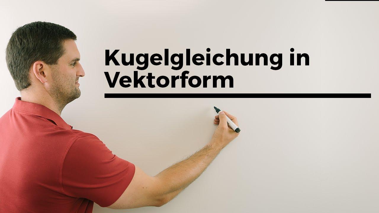 kugelgleichung in vektorform, mathehilfe online, erklärvideo