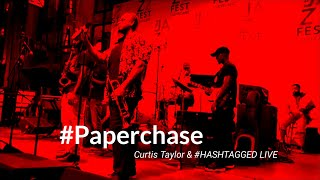 #Papechase - Curtis Taylor & #HASHTAGGED LIVE