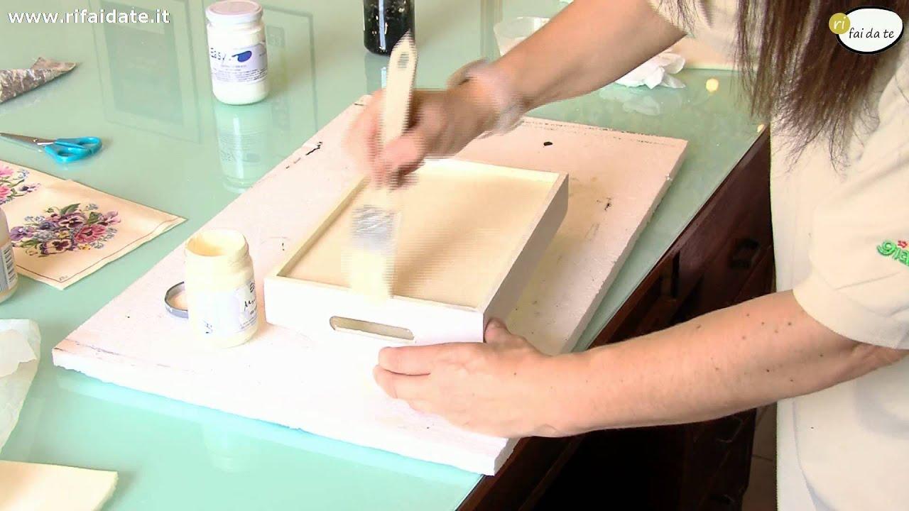 Come decorare un vassoio con il decoupage youtube