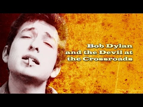 Bob Dylan and the Devil at the Crossroads