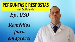 Remédios para emagrecer - Perguntas e Respostas com Dr Mauricio Ep 030