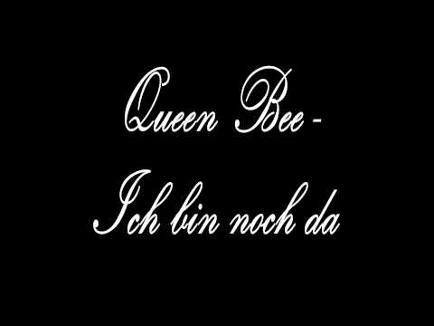 Queen Bee   Ich bin noch da