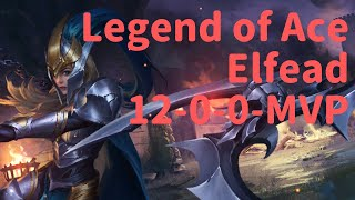 Elfead (12-0-0 MVP) Legend of Ace - Mobile MOBA Game
