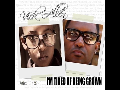 Vick Allen - I'm Tired Of Being Grown Official Video (Re-Post)