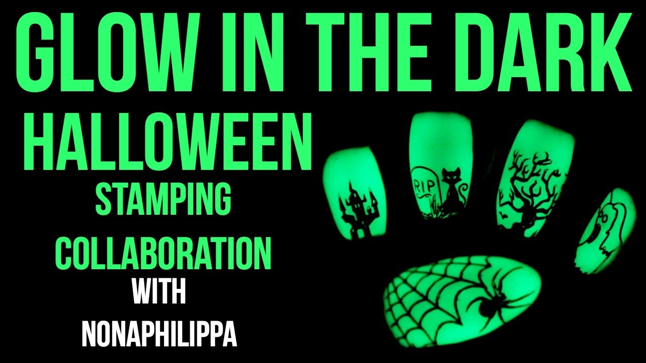 GLOW IN THE DARK NAILS! HALLOWEEN COLLAB WITH NONAPHILIPPA ...