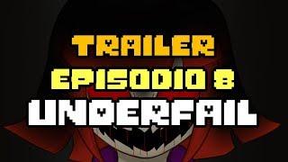 UNDERFAIL EPISODIO #8 (TRAILER)