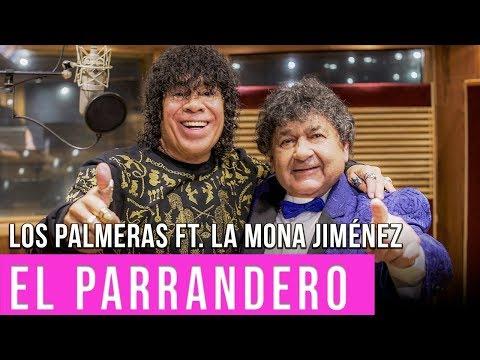 Los Palmeras ft. La Mona Jiménez – El Parrandero | Video Oficial Cumbia Tube