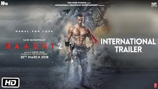 Baaghi 2 International Trailer   Tiger Shroff   Disha Patani   Sajid Nadiadwala   Ahmed Khan