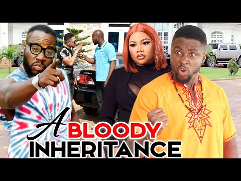 A BLOODY INHERANTANCE  Complete 3\u00264 (NEW HIT) - Onny Michael/Kaz Chidiebere Movies 2021