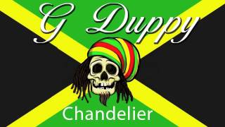 Sia - Chandelier (G Duppy Reggae remix)
