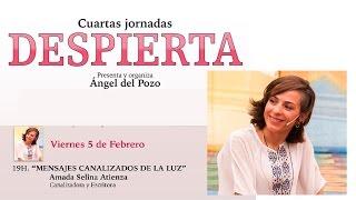 MENSAJES CANALIZADOS DE LA LUZ - Amada Selina  en las cuartas jornadas DESPIERTA.