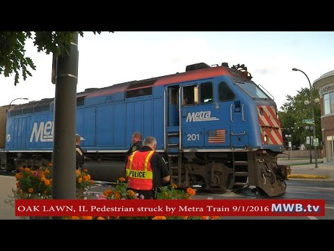 OAK LAWN, IL – Pedestrian struck by Metra Train